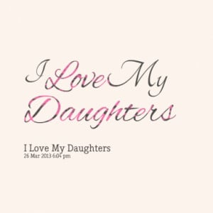 love my daughters quotes from sissy blair published at 26 march 2013 ...