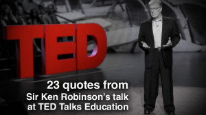 Quotes from Sir Ken Robinson's 2013 TED talk