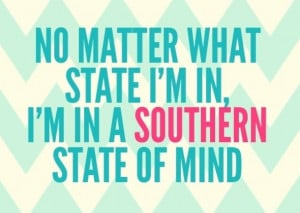Southern girl, born & raised!