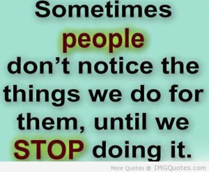 ... The Things We Do For Them, Until We Stop Doing It - Apology Quote