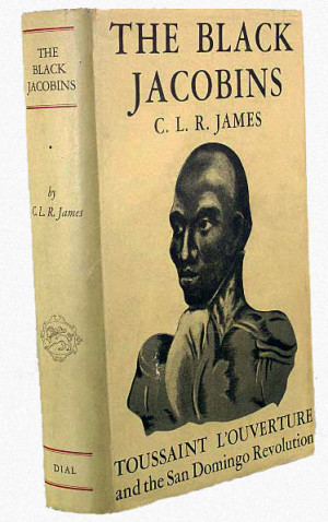 ... and historiography shifting work c l r james s the black jacobins