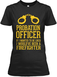 PROBATION OFFICER LIKED | Teespring More