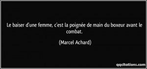 ... est la poignée de main du boxeur avant le combat. - Marcel Achard