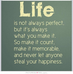 ... Quotes Life Quotes Inspiring Quotes Memorable Quotes Not Perfect