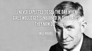 quote-Will-Rogers-i-never-expected-to-see-the-day-39147.png