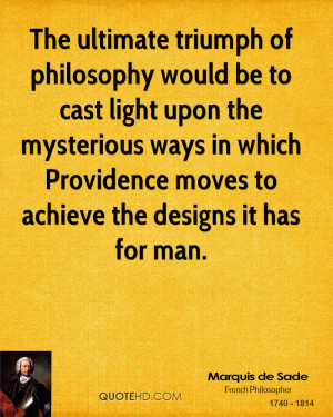 The ultimate triumph of philosophy would be to cast light upon the ...