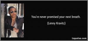 More Lenny Kravitz Quotes