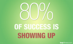 80 Percent of Success is Showing Up - Fitness Quotes