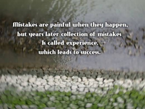 Mistakes Are Painful When They Happens