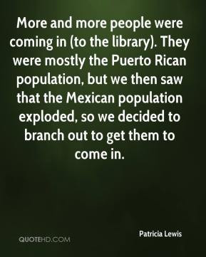 people were coming in (to the library). They were mostly the Puerto ...
