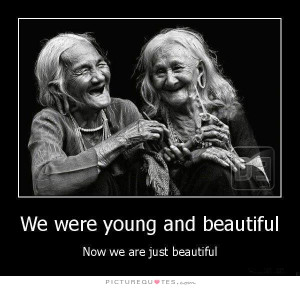 Young And Beautiful. Now We Are Just Beautiful Quote | Picture Quotes ...