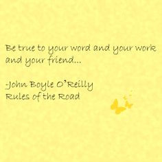 ... your work and your friend... -John Boyle O'Reilly Rules of the Road