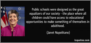 Public schools were designed as the great equalizers of our society ...