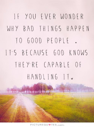 God Quotes Strength Quotes Be Strong Quotes Good People Quotes Things ...
