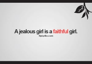 jealous girl is a faithful girl