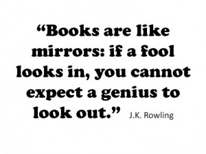 Books are like mirrors...
