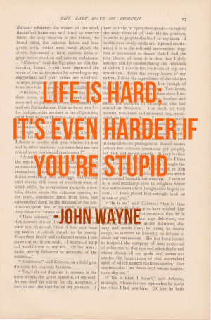... print - LIFE IS HARD John Wayne - funny inspirational quote decor