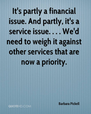 It's partly a financial issue. And partly, it's a service issue ...