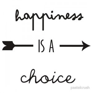 pastelcrush › Portfolio › happiness is a choice quote