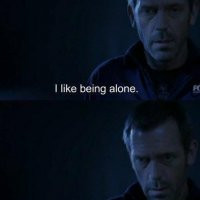 dr-house-quote-like-being-alone.jpg