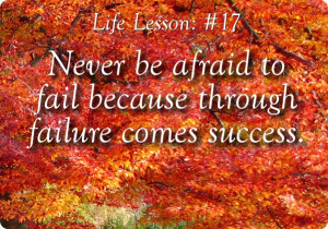 Failure quotes - Never be afraid to fail because through failure comes ...