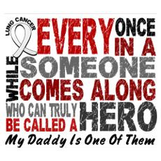 HERO Comes Along 1 Daddy LUNG CANCER Poster