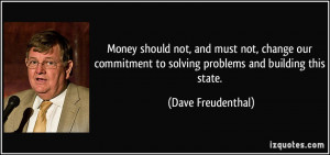 should not, and must not, change our commitment to solving problems ...