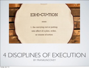 My notes on 4 disciplines of execution by franklin covey