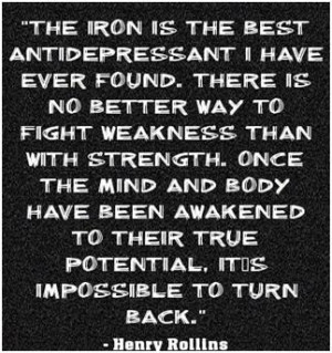 """... better way to fight weakness than with strength"""" – Henry Rollins"""