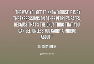 quote-Gil-Scott-Heron-the-way-you-get-to-know-yourself-138360_2.png