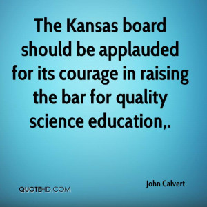 The Kansas Board Should Be Applauded For Its Courage In Raising The ...