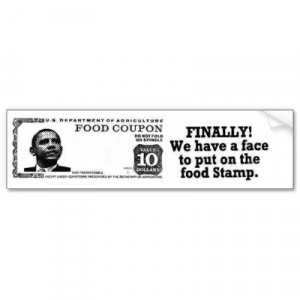 ANTI OBAMA 'FACE ON THE FOOD STAMP' FUNNY STICKER BUMPER STICKER from ...