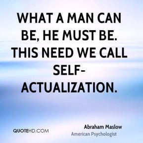 Abraham Maslow Self Actualization Quotes