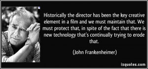 Historically the director has been the key creative element in a film ...
