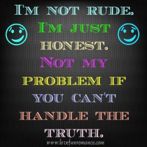 am not rude Rude People Quotes
