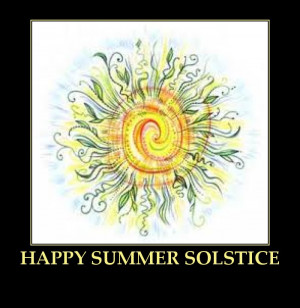 Summer Solstice ~ Happy First Day of Summer