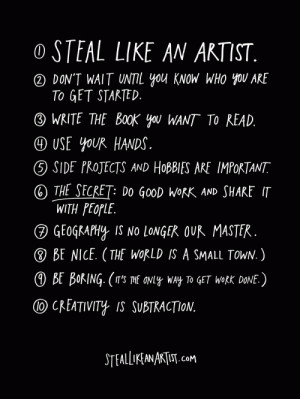 steal like an artist is a book by austin kleon so far i like its ...