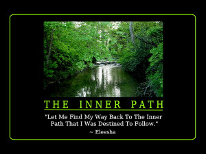 Let Me Find My Way Back To The Inner Path That I Was Destined To ...