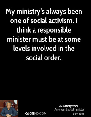 My ministry's always been one of social activism. I think a ...