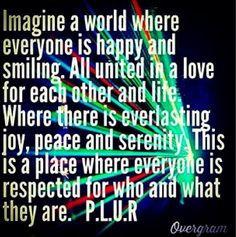 ... plur life edm plur plur edm plur 3 plur rave raver quotes plur quotes