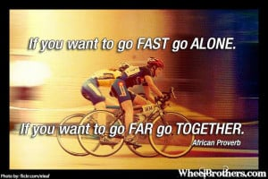 ... -if-you-want-to-go-far-go-together-african-proverb-bicycle-quote.jpg