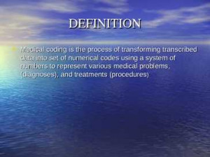 ... medical coding is the process of transforming definition medical