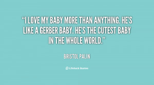 quote-Bristol-Palin-i-love-my-baby-more-than-anything-136569_1.png