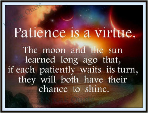 Patience..