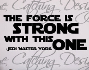 The Force is Strong With This One J edi Master Yoda Star Wars Luke ...