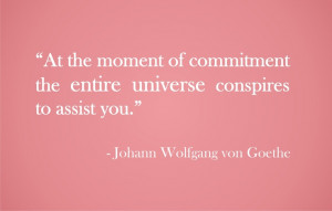 Love this quote by J.W. Goethe