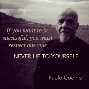 If you want to be successful, you must respect one rule – Never lie ...