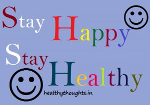 day quotes-stay happy-stay healthy-motivational-inspirations-thoughts ...