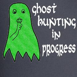 Ghost Hunting Funny Sayings