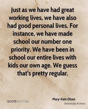 Mary-Kate Olsen - Just as we have had great working lives, we have ...